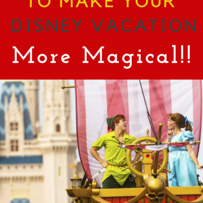 Ten Tips to Make Your Disney Vacation More Magical