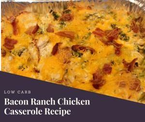 Low Carb Bacon Ranch Chicken Casserole Recipe