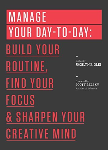 """Manage Your Day-to-Day: Build Your Routine, Find Your Focus, and Sharpen Your Creative Mind"" On Sale $1.99"